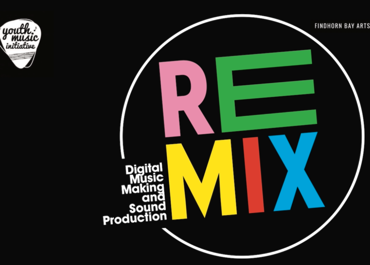 Findhorn Bay Arts' REMIX project for young music makers aged 16-21